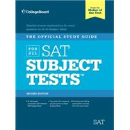 The Official Study Guide for All SAT Subject Tests, 2nd Ed by Unknown, 9780874479751