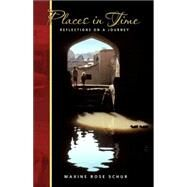 Places in Time : Reflections on a Journey by Schur, Maxine Rose, 9780964949751