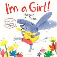 I'm a Girl! by Ismail, Yasmeen, 9781619639751