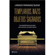Templarios, Nazis y objetos sagrados/ Templars, Nazis and sacred objects by Bueno, Lorenzo Fernández, 9786070729751