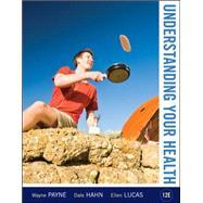 Understanding Your Health Loose Leaf Edition by Payne, Wayne; Hahn, Dale; Lucas, Ellen, 9780073529752