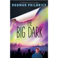 The Big Dark by Philbrick, Rodman, 9780545789752