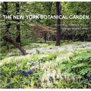 The New York Botanical Garden by Long, Gregory; Forrest, Todd A., 9781419719752
