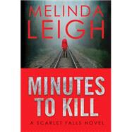 Minutes to Kill by Leigh, Melinda, 9781477829752