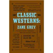 Classic Westerns: Zane Grey by Grey, Zane, 9781626869752