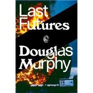 Last Futures by MURPHY, DOUGLAS, 9781781689752