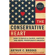 The Conservative Heart by Brooks, Arthur C., 9780062319753
