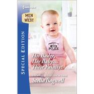 His Badge, Her Baby...Their Family? by Bagwell, Stella, 9780373659753