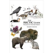 The Arctic Guide by Chester, Sharon, 9780691139753