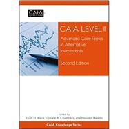 CAIA Level II : Advanced Core Topics in Alternative Investments by Unknown, 9781118369753