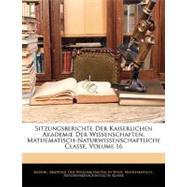 Sitzungsberichte Der Kaiserlichen Akademie Der Wissenschaften: Mathematisch- naturwissenschaftliche Classe by Akademie Der Wissenschaften, 9781143329753