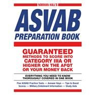 Norman Hall's Asvab Preparation Book: Everything You Need to Know Thoroughly Covered in One Book by Hall, Norman, 9781440569753