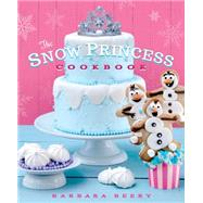 The Snow Princess Cookbook by Beery, Barbara, 9781939629753