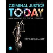Criminal Justice Today An Introductory Text for the 21st Century by Schmalleger, Frank, 9780134749754