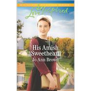 His Amish Sweetheart by Brown, Jo Ann, 9780373719754