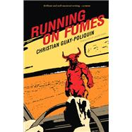 Running on Fumes by Guay-poliquin, Christian; Homel, Jacob, 9780889229754