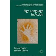 Sign Language in Action by Napier, Jemina; Leeson, Lorraine, 9781137309754