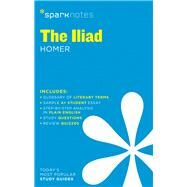 The Iliad SparkNotes Literature Guide by SparkNotes; Homer, 9781411469754