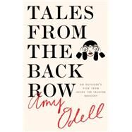 Tales from the Back Row An Outsider�s View from Inside the Fashion Industry by Odell, Amy, 9781476749754