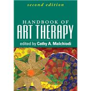 Handbook of Art Therapy, Second Edition by Malchiodi, Cathy A., 9781609189754