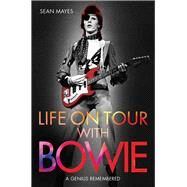 Life on Tour With Bowie by Mayes, Sean, 9781784189754