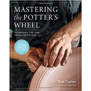 Mastering the Potter's Wheel by Carter, Ben, 9780760349755