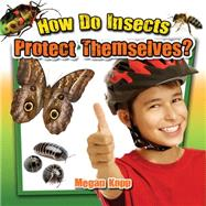 How Do Insects Protect Themselves? by Kopp, Megan, 9780778719755