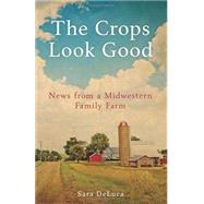 The Crops Look Good by Deluca, Sara, 9780873519755