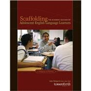 Scaffolding the Academic Success of Adolescent English Language Learners : A Pedagogy of Promise by Walqui, Aida, 9780914409755