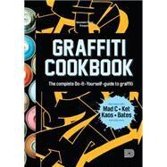 Graffiti Cookbook by Almqvist, Björn; Lindblad, Tobias Barenthin; Nystrom, Mikael; Sjöstrand, Torkel, 9789185639755
