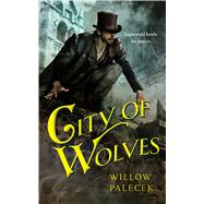 City of Wolves by Palecek, Willow, 9780765389756