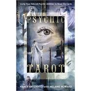 Psychic Tarot: Using Your Natural Psychic Abilities to Read the Cards by Antenucci, Nancy C., 9780738719757