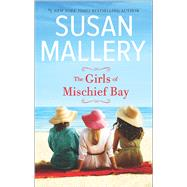 The Girls of Mischief Bay by Mallery, Susan, 9780778319757