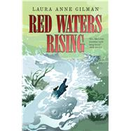 Red Waters Rising by Gilman, Laura Anne, 9781481429757