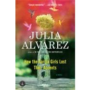 How the Garcia Girls Lost Their Accents by Alvarez, Julia, 9781565129757