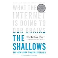 Shallows : What the Internet Is Doing to Our Brains by CARR,NICHOLAS, 9780393339758