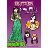 Glitter Snow White Sticker Paper Doll by Miller, Eileen Rudisill, 9780486499758