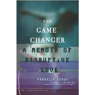 The Game Changer by Veaux, Franklin, 9780991399758