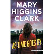 As Time Goes By by Clark, Mary Higgins, 9781594139758