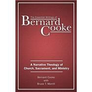 The Essential Writings of Bernard Cooke by Cooke, Bernard; Morrill, Bruce T. (CON); Johnson, Elizabeth A., 9780809149759