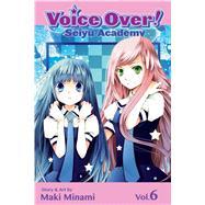 Voice Over!: Seiyu Academy, Vol. 6 by Minami, Maki, 9781421559759