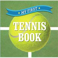 My First Tennis Book by Unknown, 9781454919759