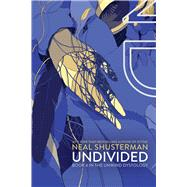 Undivided by Shusterman, Neal, 9781481409759