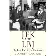 JFK and Lbj by Hodgson, Godfrey, 9780300219760