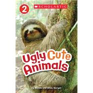 Scholastic Reader Level 2: Ugly Cute Animals by Berger, Gilda; Berger, Melvin, 9780545609760