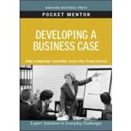Developing a Business Case by Harvard Business School Press, 9781422129760
