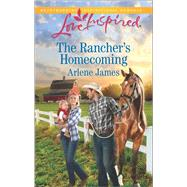 The Rancher's Homecoming by James, Arlene, 9780373719761