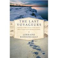 The Last Voyageurs by Boissoneault, Lorraine, 9781605989761