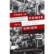 There Is Power in a Union by Dray, Philip, 9780307389763
