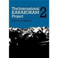 The International Karakoram Project by K. J. Miller, 9780521129763